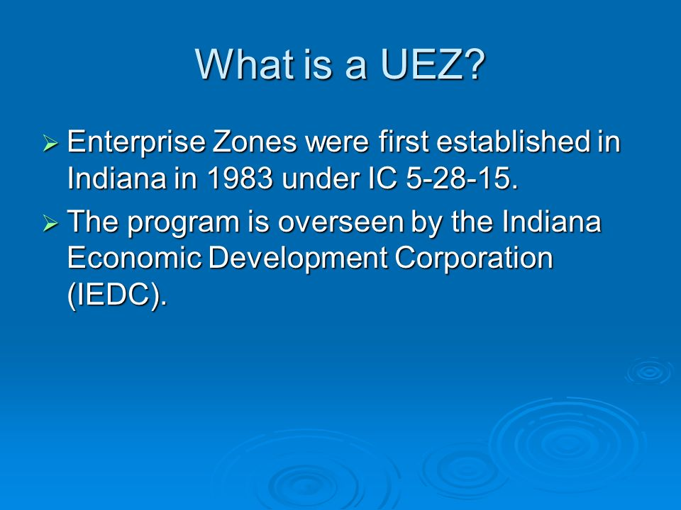 What is a UEZ? Enterprise Zones were first established in Indiana in 1983 under IC 5-28-15. Enterprise Zones were first established in Indiana in 1983