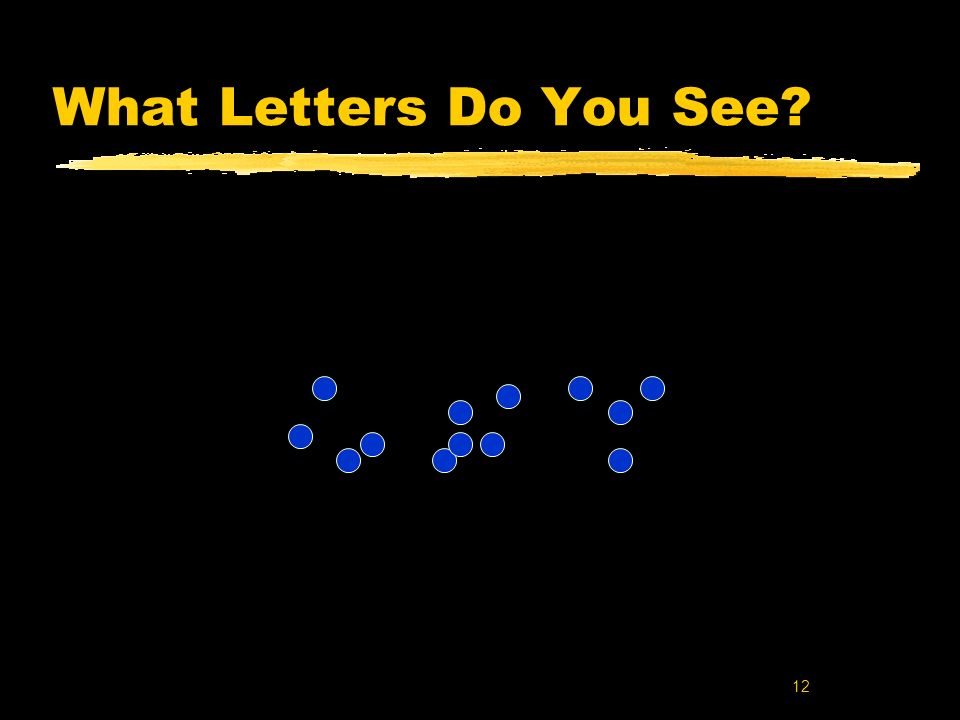 12 What Letters Do You See?