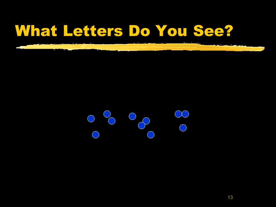 13 What Letters Do You See?