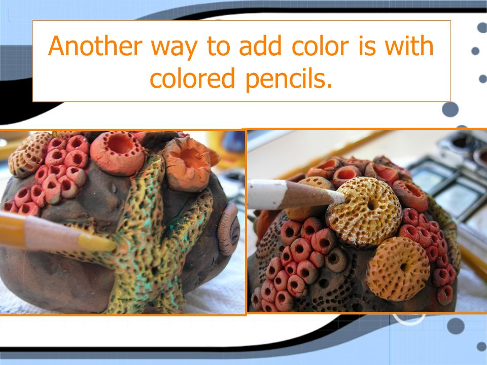 Another way to add color is with colored pencils.