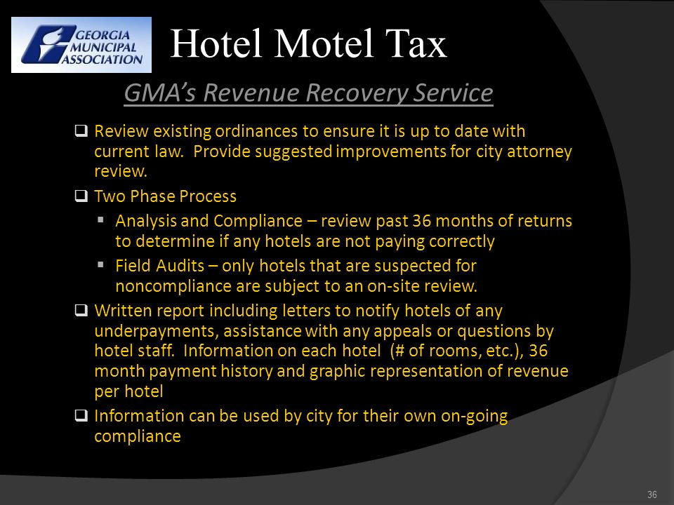 Hotel Motel Tax GMAs Revenue Recovery Service Review existing ordinances to ensure it is up to date with current law. Provide suggested improvements f
