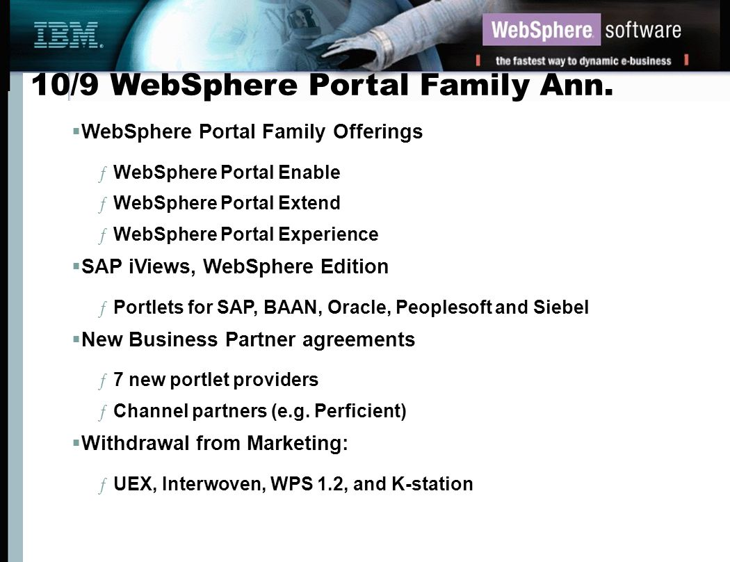 10/9 WebSphere Portal Family Ann. WebSphere Portal Family Offerings ƒWebSphere Portal Enable ƒWebSphere Portal Extend ƒWebSphere Portal Experience SAP