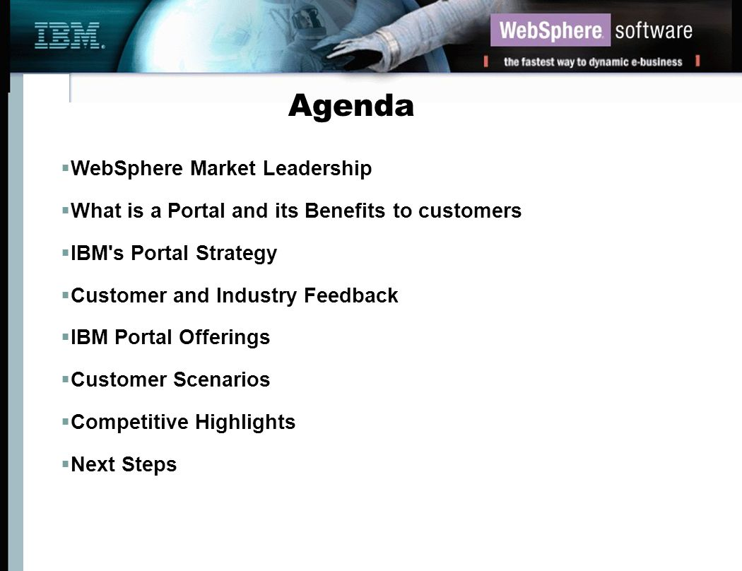By the end of today s seminar you will know the following about IBM s WebSphere Portal Strategy and offerings: ƒWhy you need it..