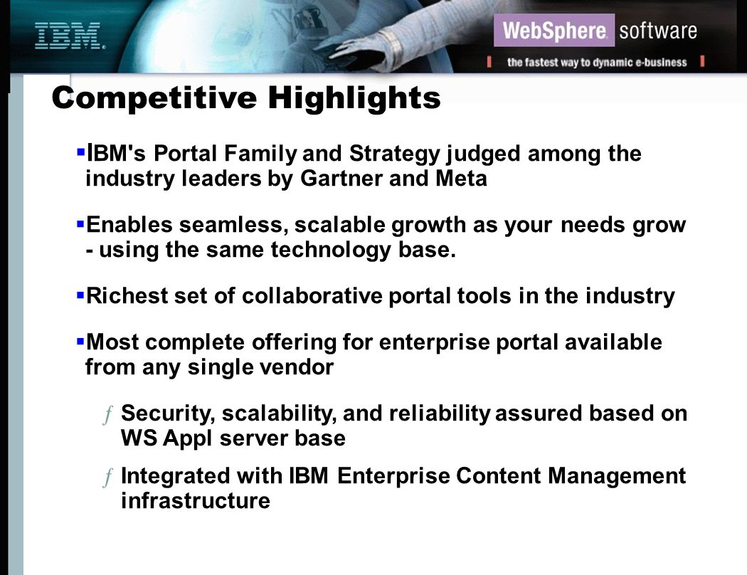 I BM's Portal Family and Strategy judged among the industry leaders by Gartner and Meta Enables seamless, scalable growth as your needs grow - using t