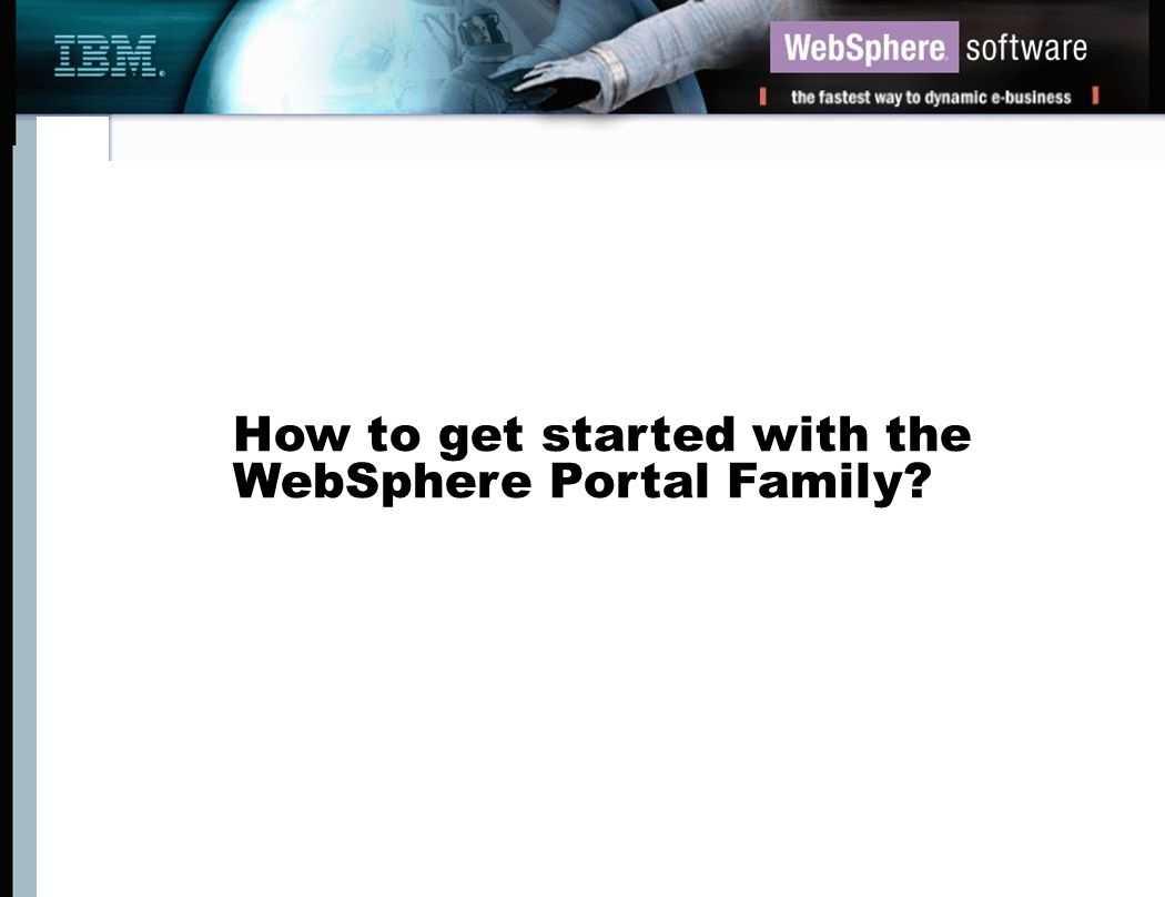 How to get started with the WebSphere Portal Family?