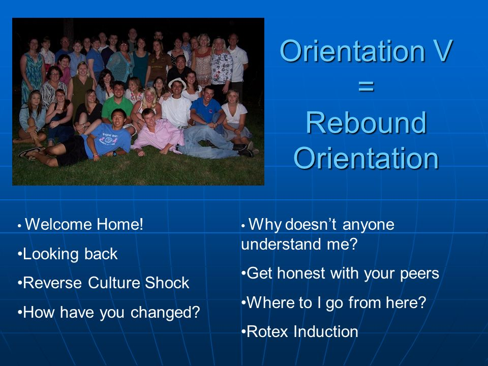 Orientation V = Rebound Orientation Welcome Home.