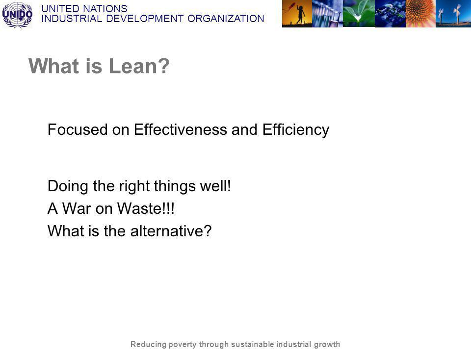 UNITED NATIONS INDUSTRIAL DEVELOPMENT ORGANIZATION Reducing poverty through sustainable industrial growth What is Lean.