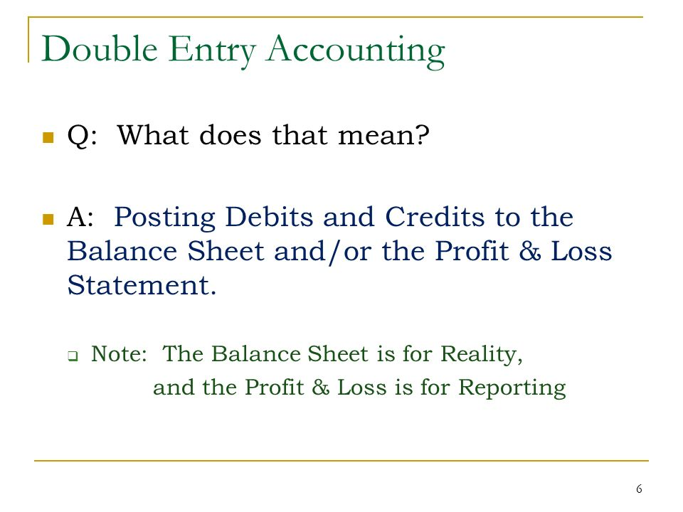 Double Entry Accounting Q: What does that mean.