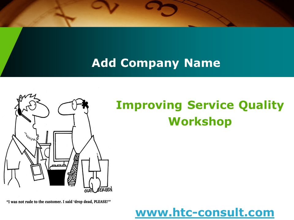 Add Company Name Improving Service Quality Workshop www.htc-consult.com