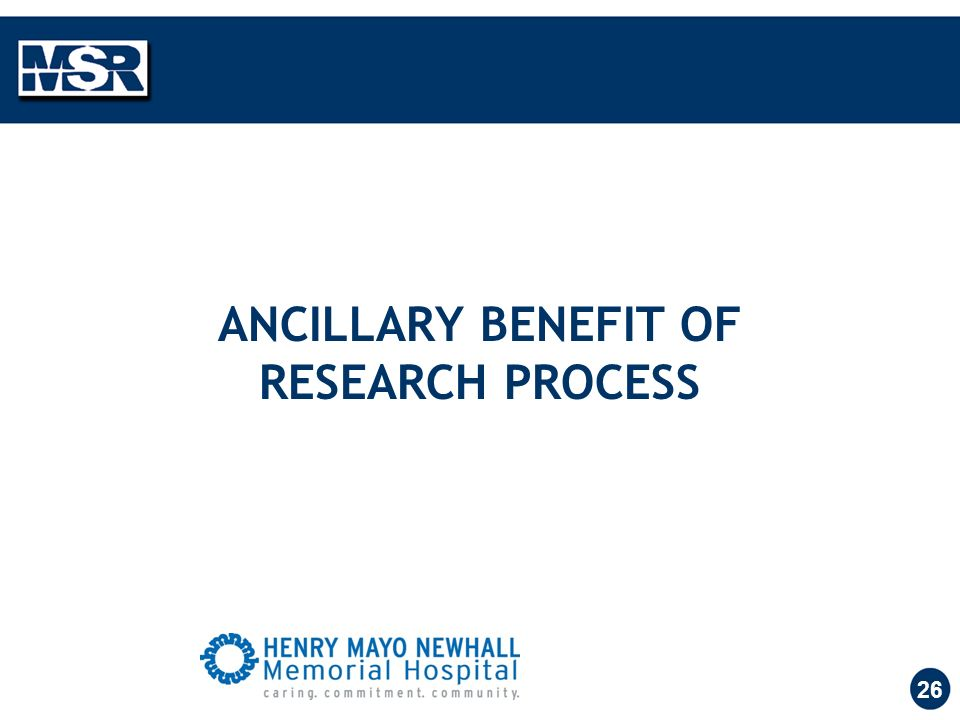 26 ANCILLARY BENEFIT OF RESEARCH PROCESS