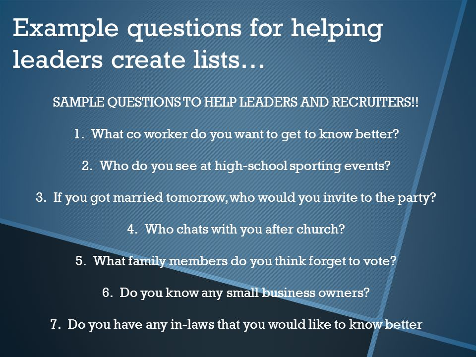 Example questions for helping leaders create lists… SAMPLE QUESTIONS TO HELP LEADERS AND RECRUITERS!.