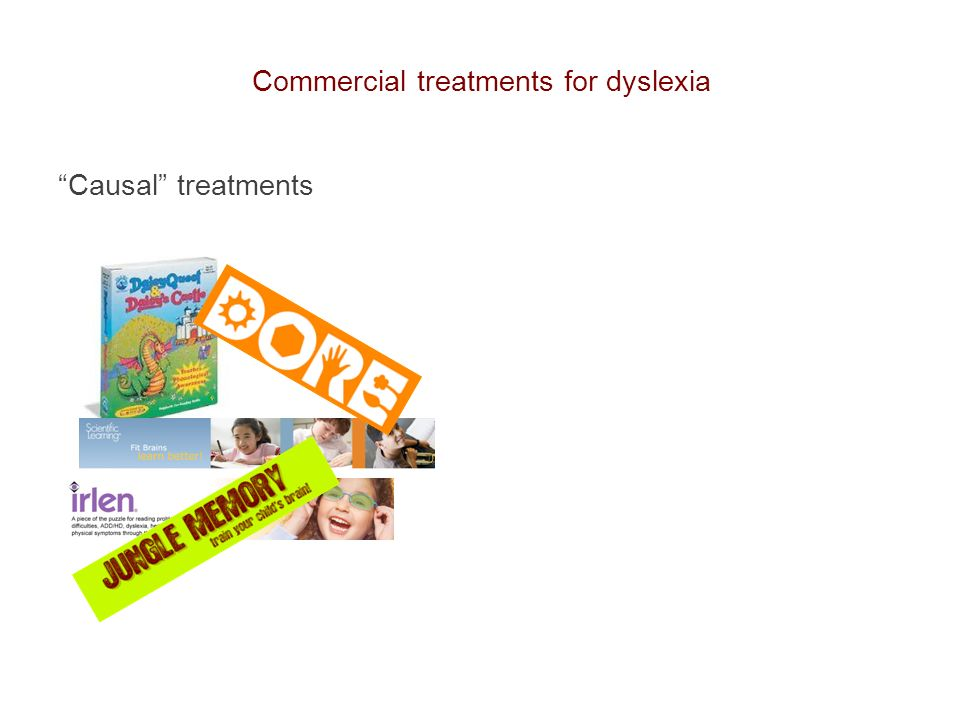 Commercial treatments for dyslexia Causal treatmentsReading treatments