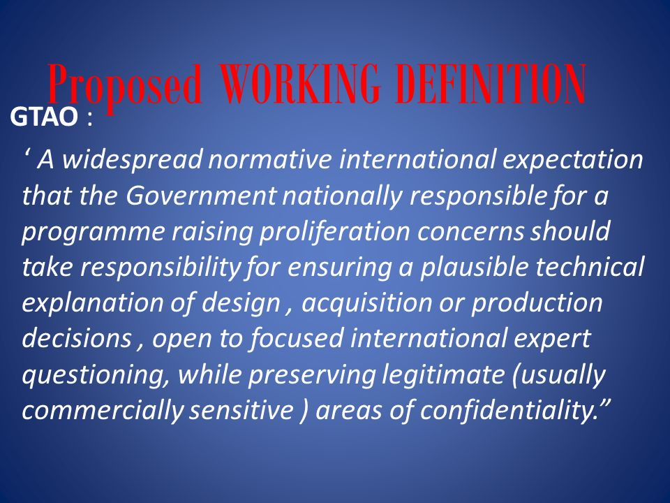 Proposed WORKING DEFlNlTlON GTAO : A widespread normative international expectation that the Government nationally responsible for a programme raising