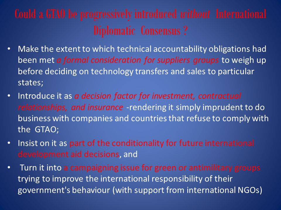 Could a GTAO be progressively introduced without International Diplomatic Consensus ? Make the extent to which technical accountability obligations ha