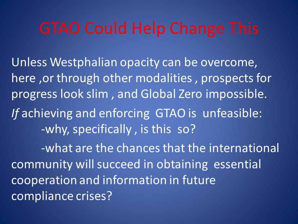 GTAO Could Help Change This Unless Westphalian opacity can be overcome, here,or through other modalities, prospects for progress look slim, and Global