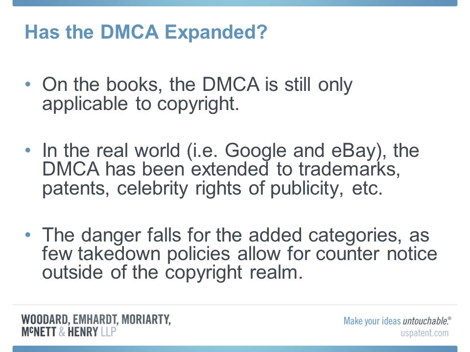 Has the DMCA Expanded. On the books, the DMCA is still only applicable to copyright.