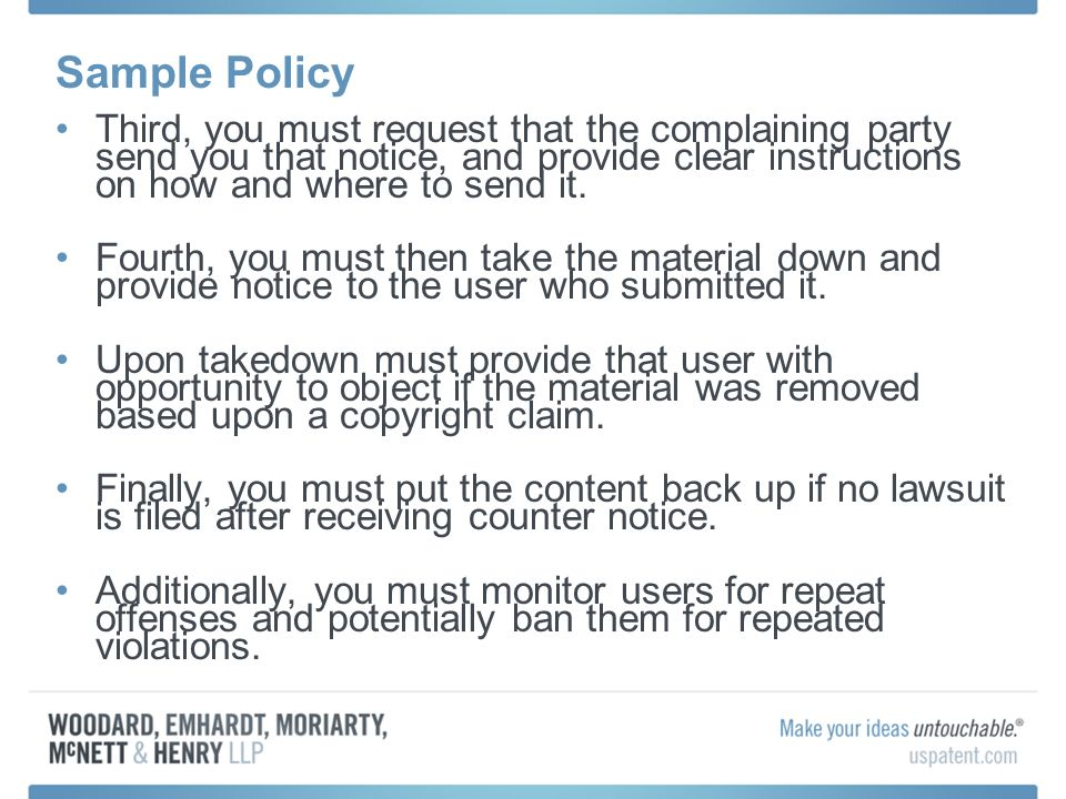 Sample Policy Third, you must request that the complaining party send you that notice, and provide clear instructions on how and where to send it. Fou