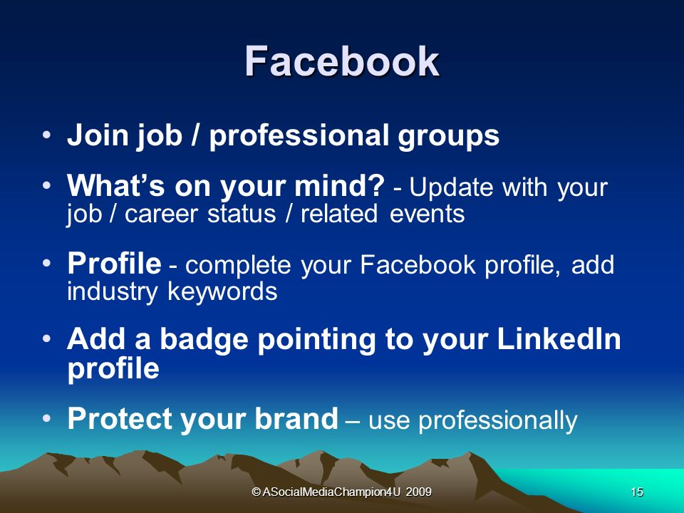 © ASocialMediaChampion4U Facebook Join job / professional groups Whats on your mind.