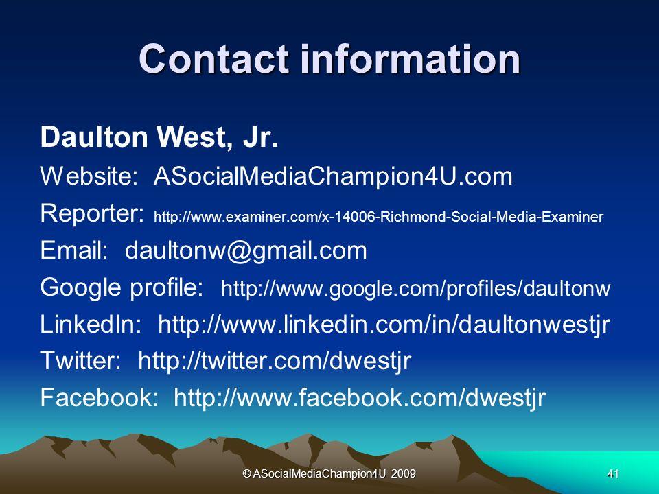 © ASocialMediaChampion4U 200941 Contact information Daulton West, Jr.