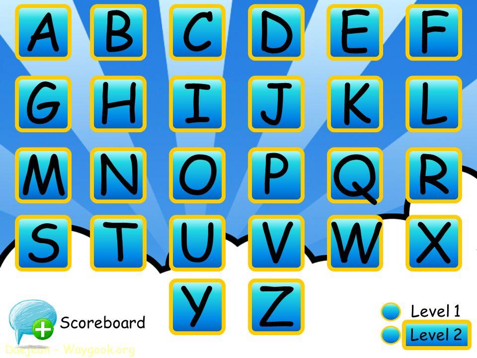 A Level 1 Level 2 BCDEF GHIJKL MNOPQR STUVWX YZ Scoreboard