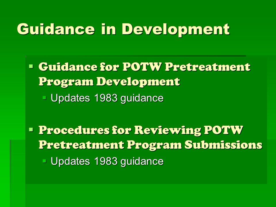 Guidance in Development Guidance for POTW Pretreatment Program Development Guidance for POTW Pretreatment Program Development Updates 1983 guidance Up