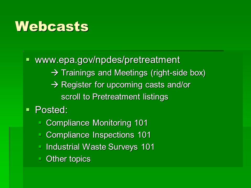 Webcasts www.epa.gov/npdes/pretreatment www.epa.gov/npdes/pretreatment Trainings and Meetings (right-side box) Trainings and Meetings (right-side box)