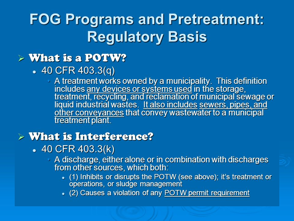 FOG Programs and Pretreatment: Regulatory Basis What is a POTW.