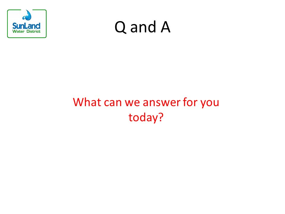 Q and A What can we answer for you today