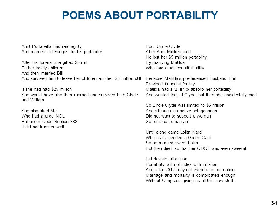 POEMS ABOUT PORTABILITY Aunt Portabello had real agility And married old Fungus for his portability After his funeral she gifted $5 mill To her lovely