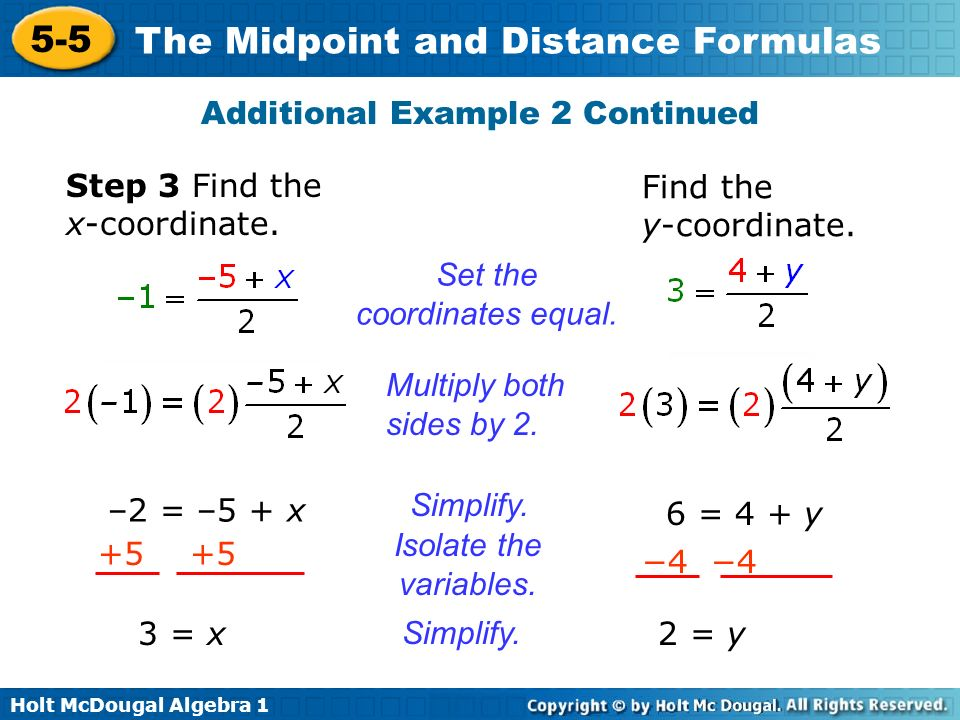Holt McDougal Algebra 1 5-5 The Midpoint and Distance Formulas The coordinates of Q are (3, 2).