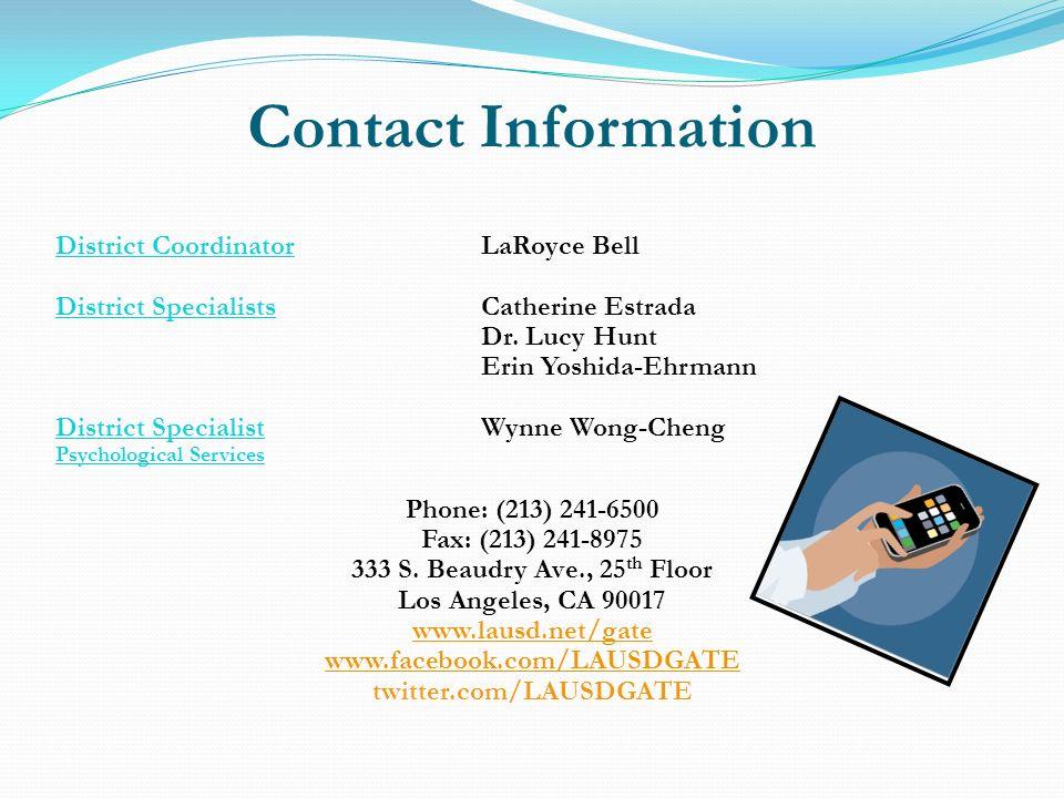 Contact Information District Coordinator LaRoyce Bell District Specialists Catherine Estrada Dr. Lucy Hunt Erin Yoshida-Ehrmann District SpecialistWyn