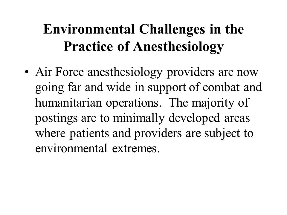 Environmental Challenges in the Practice of Anesthesiology Deployment presents numerous personal and professional challenges.