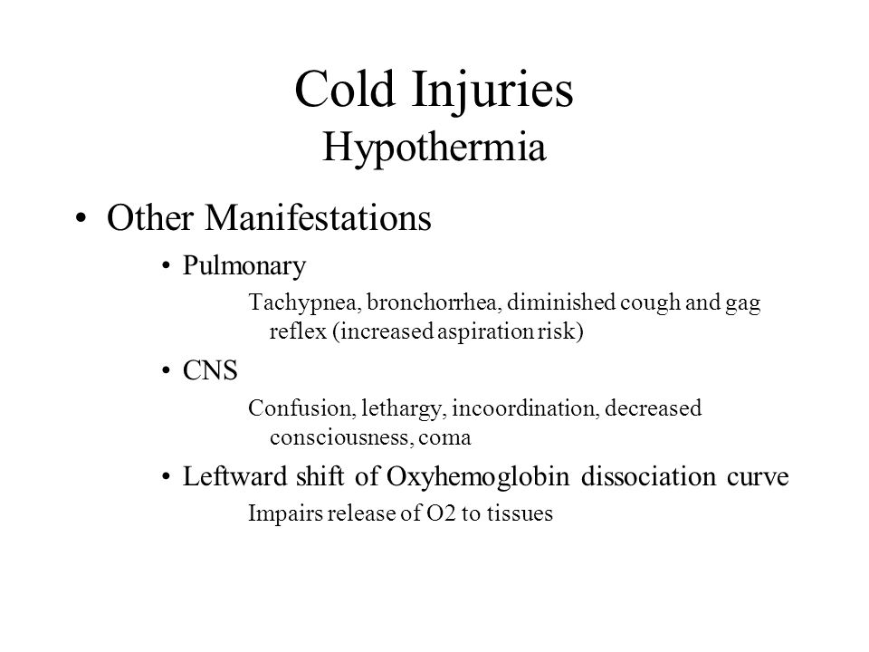 Other Manifestations Pulmonary Tachypnea, bronchorrhea, diminished cough and gag reflex (increased aspiration risk) CNS Confusion, lethargy, incoordin