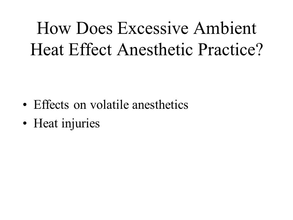 Inhaled Anesthesia and Heat There currently is no means of monitoring inspiratory or expiratory anesthetic gas in any Air Force deployable anesthetic system.