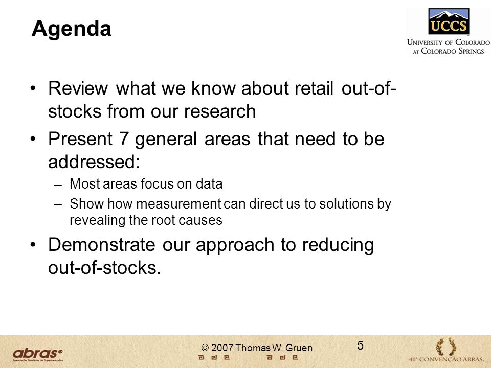 Agenda Review what we know about retail out-of- stocks from our research Present 7 general areas that need to be addressed: –Most areas focus on data