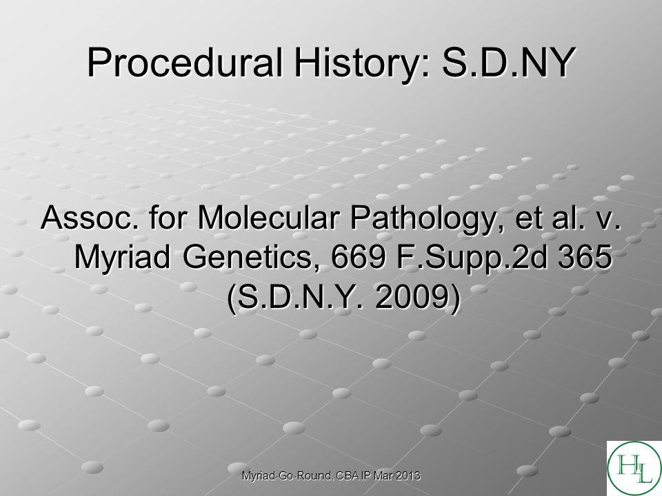 Myriad-Go-Round, CBA IP Mar 2013 Procedural History: S.D.NY Assoc.