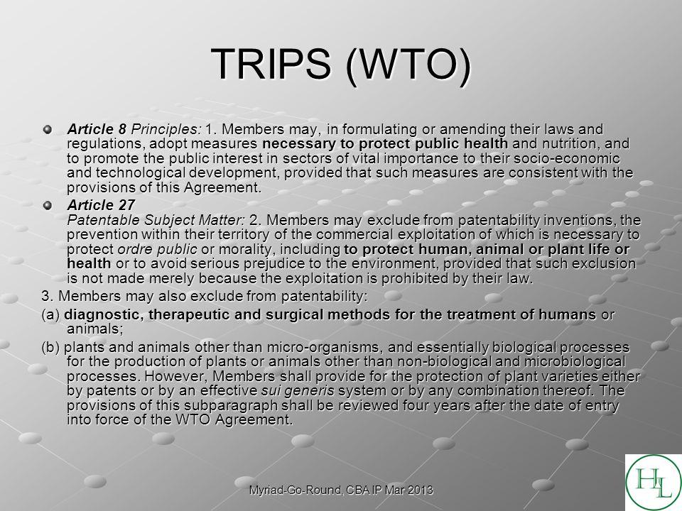 Myriad-Go-Round, CBA IP Mar 2013 TRIPS (WTO) Article 8 Principles: 1.