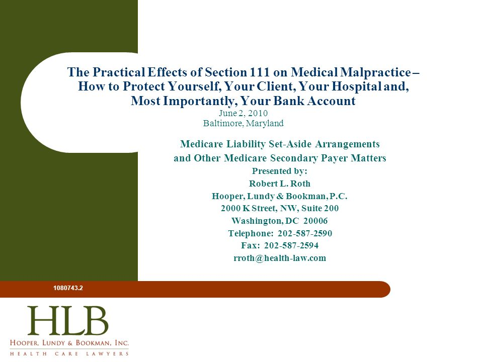 The Practical Effects of Section 111 on Medical Malpractice – How to Protect Yourself, Your Client, Your Hospital and, Most Importantly, Your Bank Acc