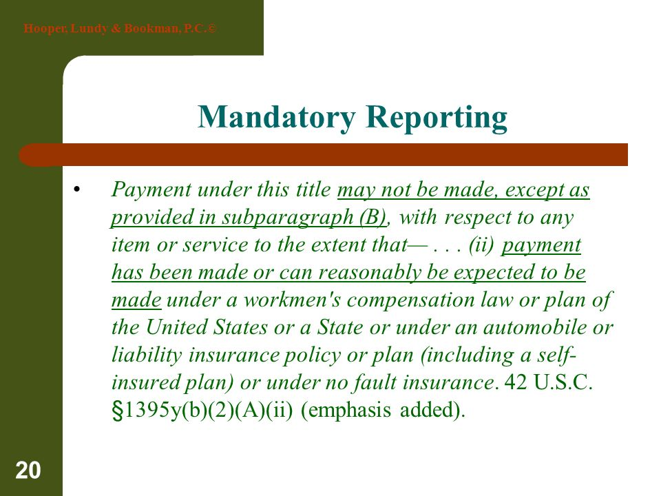 Hooper, Lundy & Bookman, P.C.© 20 Mandatory Reporting Payment under this title may not be made, except as provided in subparagraph (B), with respect t