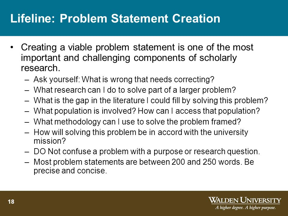 18 Lifeline: Problem Statement Creation Creating a viable problem statement is one of the most important and challenging components of scholarly resea