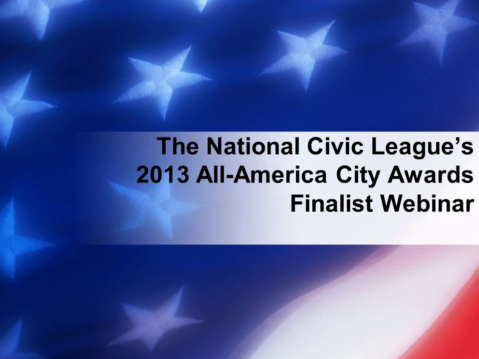 The National Civic Leagues 2013 All-America City Awards Finalist Webinar
