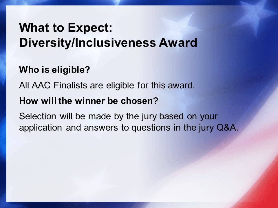 What to Expect: Diversity/Inclusiveness Award Who is eligible.