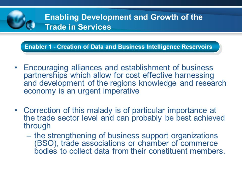 Encouraging alliances and establishment of business partnerships which allow for cost effective harnessing and development of the regions knowledge an
