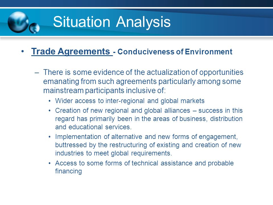 Trade Agreements - Conduciveness of Environment –There is some evidence of the actualization of opportunities emanating from such agreements particula