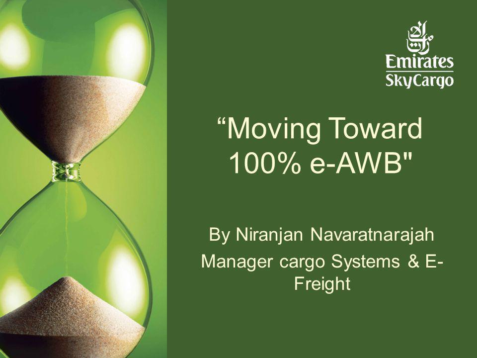 37 Moving Toward 100% e-AWB
