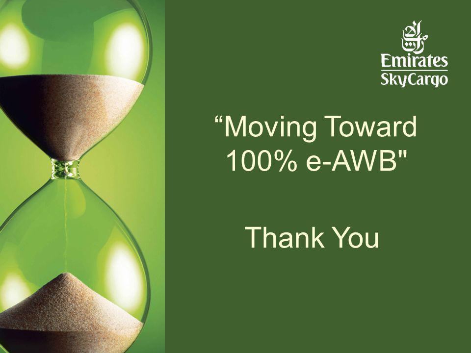44 Moving Toward 100% e-AWB