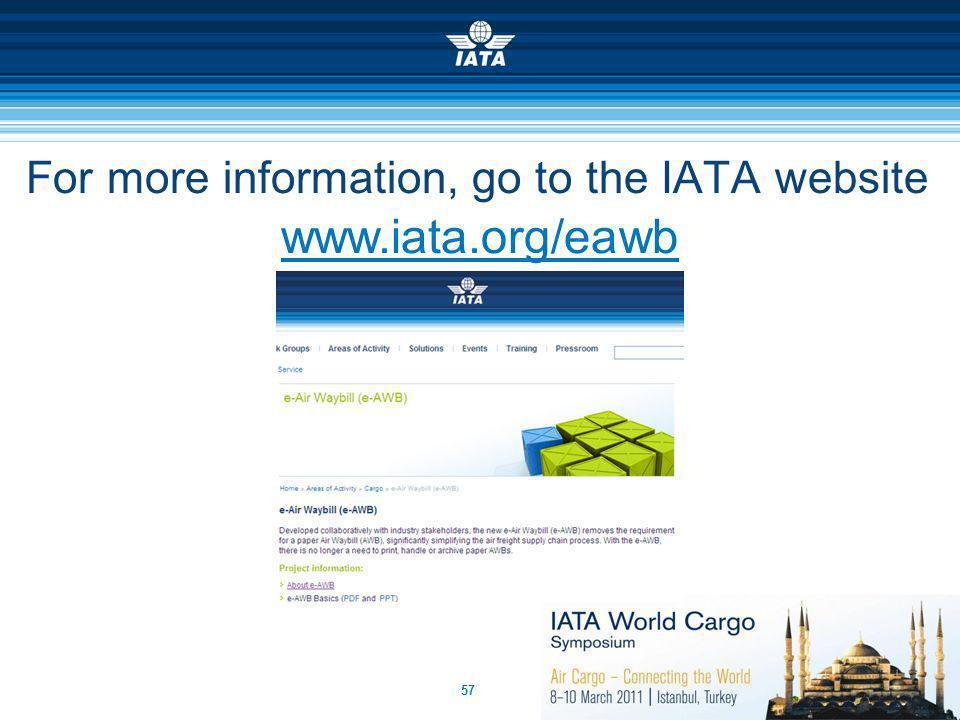 57 For more information, go to the IATA website www.iata.org/eawb