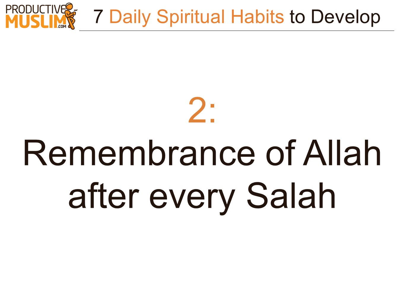 7 Daily Spiritual Habits to Develop 2: Remembrance of Allah after every Salah