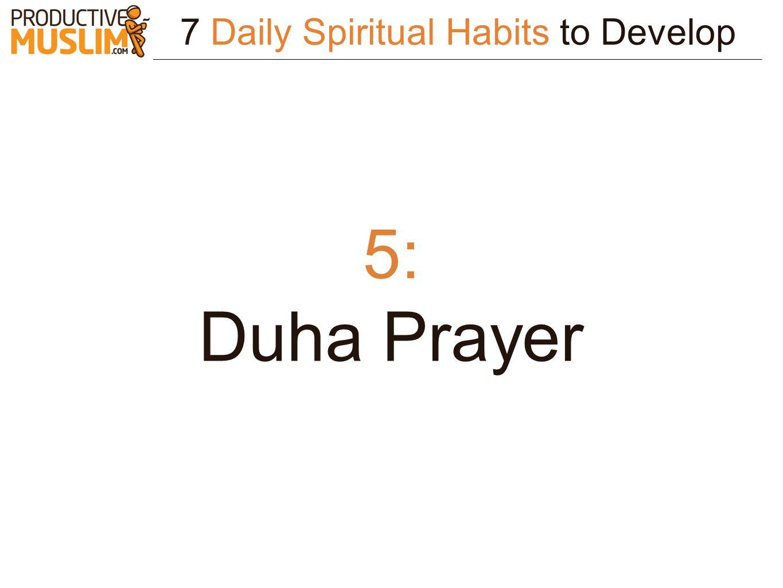 7 Daily Spiritual Habits to Develop 5: Duha Prayer