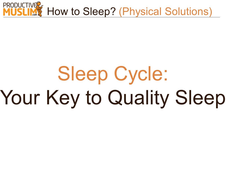 How to Sleep? (Physical Solutions) Sleep Cycle: Your Key to Quality Sleep